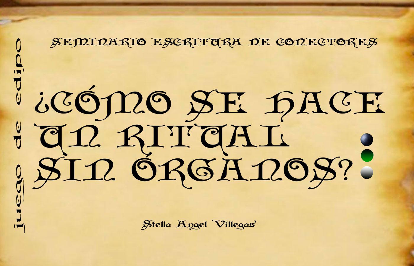 http://medicinayarte.com/img/0_como_se_hace_un_ritual_sin_organos.jpg